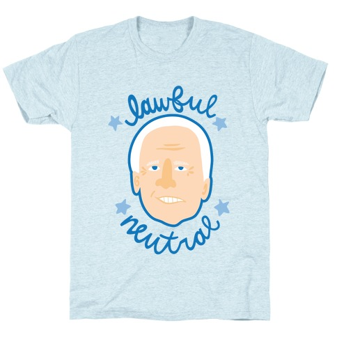 Lawful Neutral Biden T-Shirt