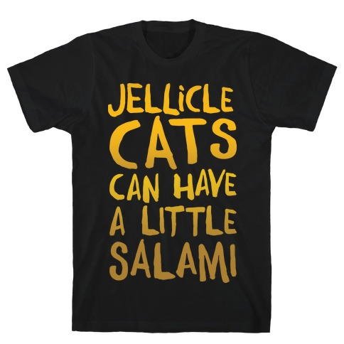Jellicle Cats Can Have A Little Salami Parody White Print T-Shirt
