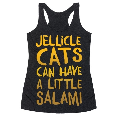 Jellicle Cats Can Have A Little Salami Parody White Print Racerback Tank Top