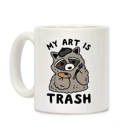 My Art is Trash Racoon Coffee Mug