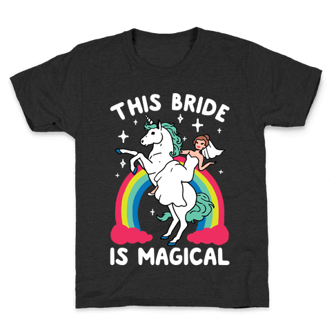 This Bride Is Magical Kids T-Shirt