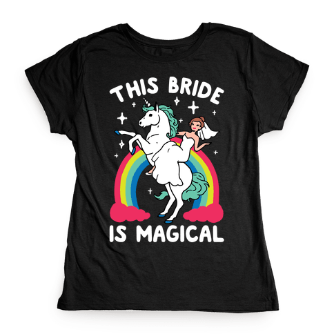 This Bride Is Magical Womens T-Shirt