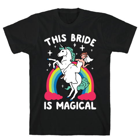 This Bride Is Magical Mens T-Shirt