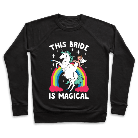 This Bride Is Magical Pullover