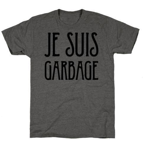 Je Suis Garbage T-Shirt