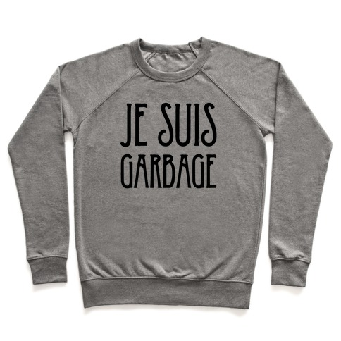Je Suis Garbage Pullover