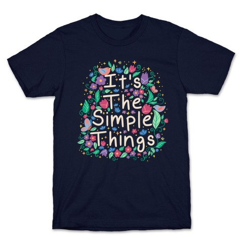It's The Simple Things T-Shirt