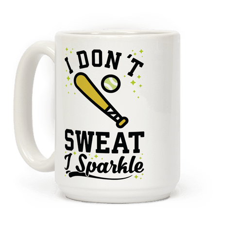 I Don't Sweat I Sparkle Softball Coffee Mug