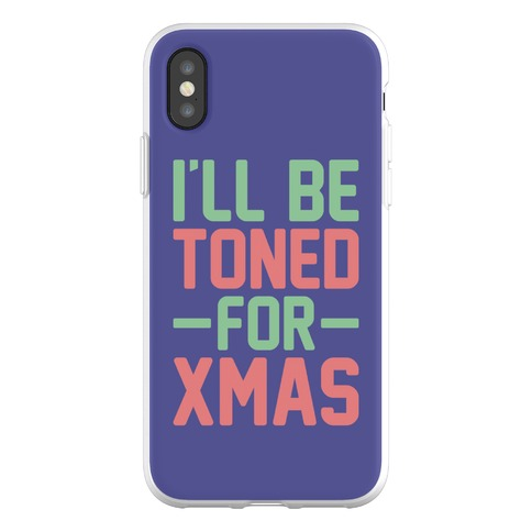 I'll Be Toned For Xmas Phone Flexi-Case