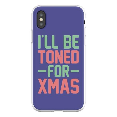 I'll Be Toned For Xmas Phone Flexi-Case