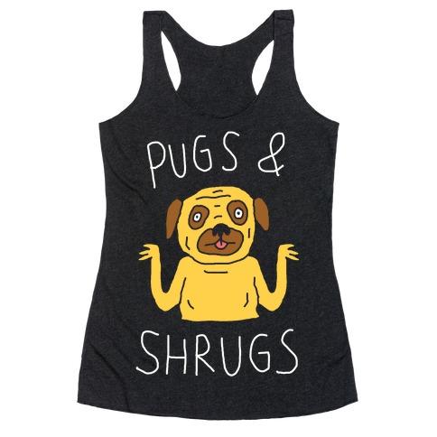 Pugs And Shrugs Dog Racerback Tank Top