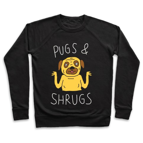 Pugs And Shrugs Dog Pullover