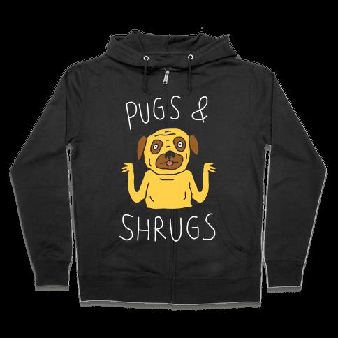 Pugs And Shrugs Dog Zip Hoodie