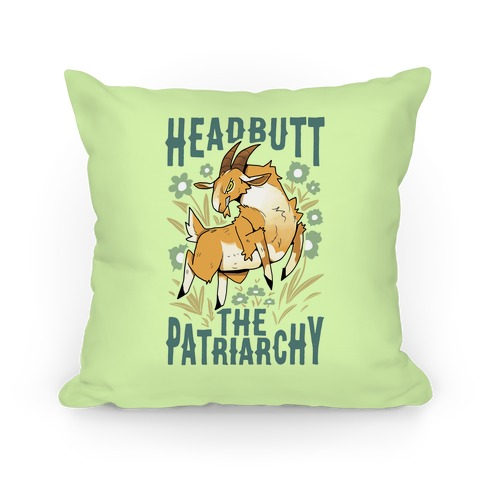 Headbutt The Patriarchy Pillow