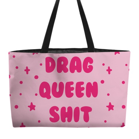 Drag Queen Shit Accessory Bag Weekender Tote