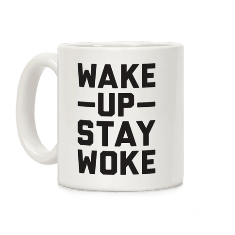 Wake Up Stay Woke Coffee Mug