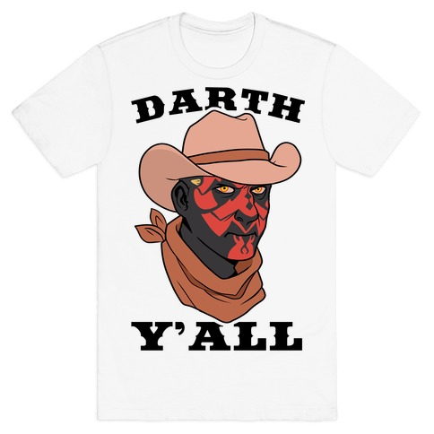 Darth Y'all T-Shirt