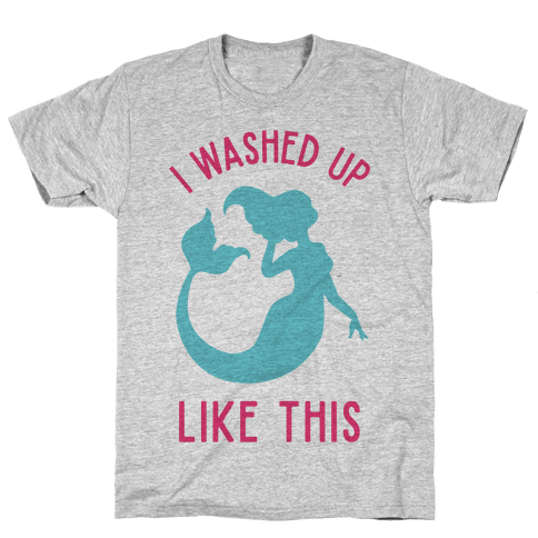I Washed Up Like This Mens T-Shirt