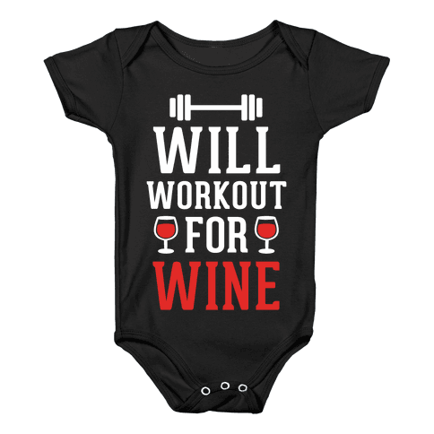 Will Workout For Wine Baby Onesy