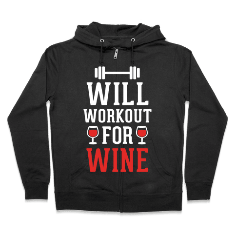 Will Workout For Wine Zip Hoodie