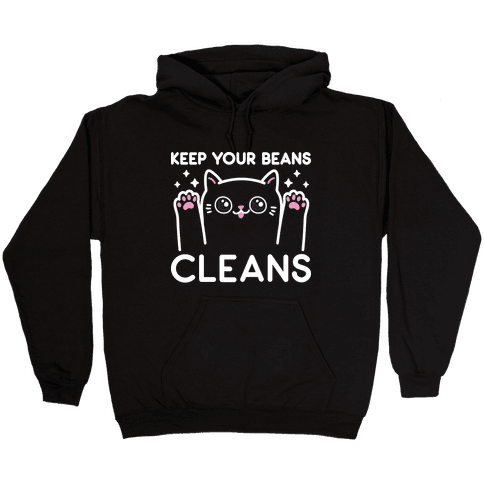 Keep Your Beans Cleans Cat Hooded Sweatshirt