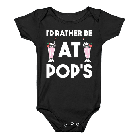 I'd Rather Be At Pop's  Baby Onesy