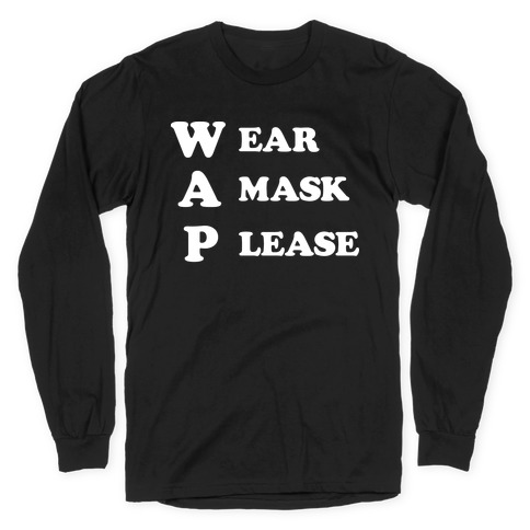 WAP Wear A Mask Please Parody Long Sleeve T-Shirt