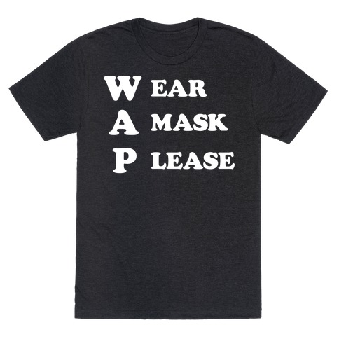 WAP Wear A Mask Please Parody T-Shirt