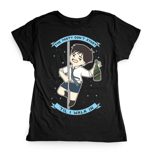 The Party Don't Start Yuri Womens T-Shirt