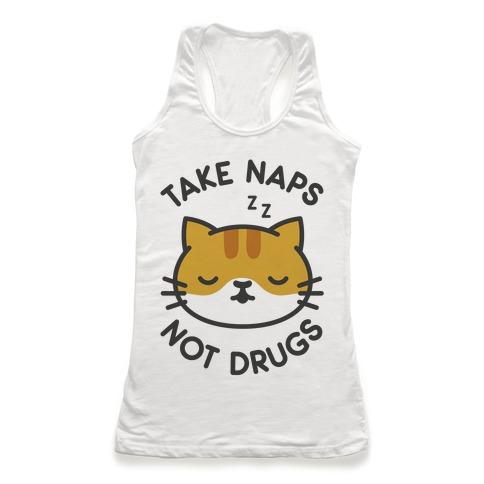 Take Naps Not Drugs Racerback Tank Top