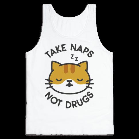 Take Naps Not Drugs Tank Top