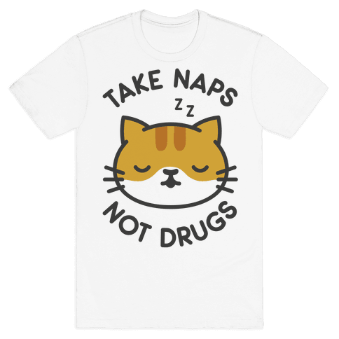 Take Naps Not Drugs Mens T-Shirt