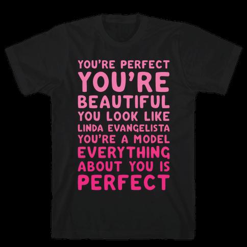 You're Beautiful You Look Like Linda Evangelista White Print Mens T-Shirt