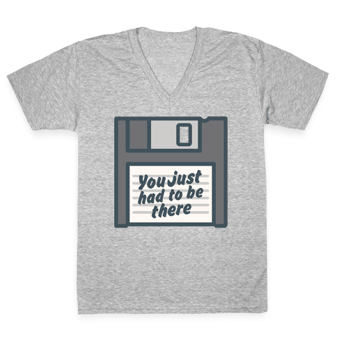 You Just Had To Be There Floppy Disk Parody White Print V-Neck Tee Shirt