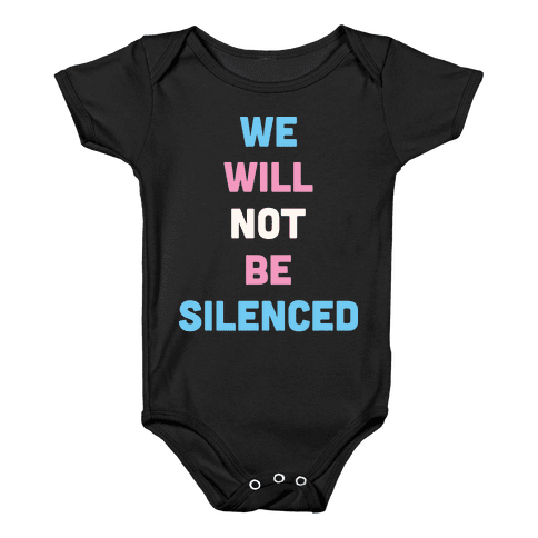 We Will Not Be Silenced (Transgender) Baby Onesy