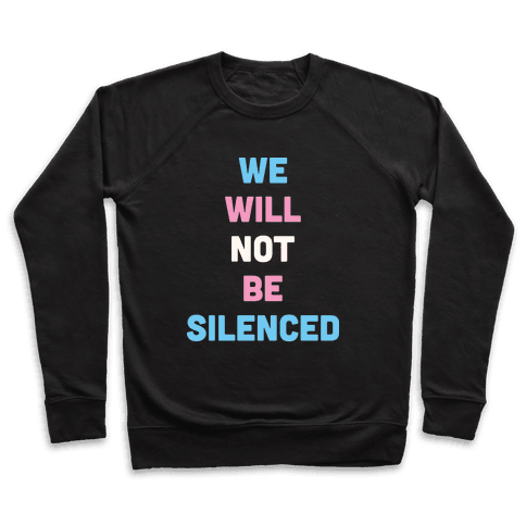 We Will Not Be Silenced (Transgender) Pullover
