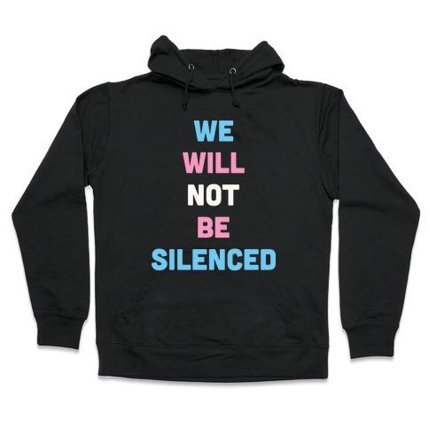 We Will Not Be Silenced (Transgender) Hooded Sweatshirt