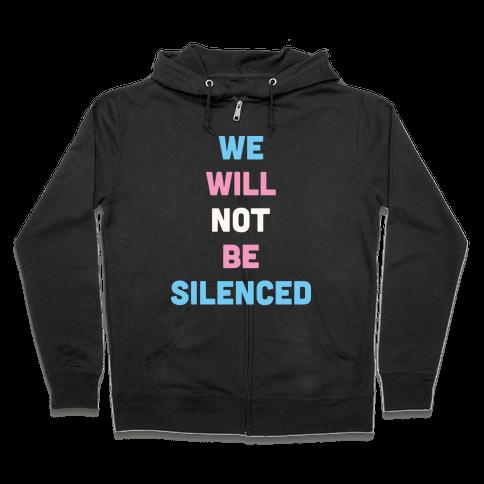 We Will Not Be Silenced (Transgender) Zip Hoodie