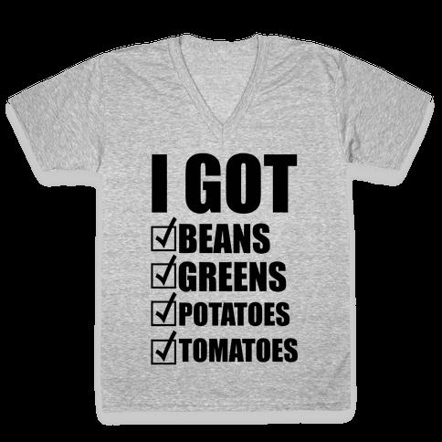 I Got Beans Greens Potatoes Tomatoes V-Neck Tee Shirt