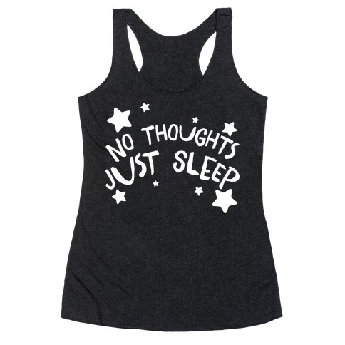 No Thoughts Just Sleep Racerback Tank Top