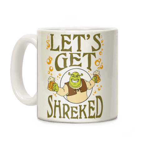 Let's Get Shreked Coffee Mug