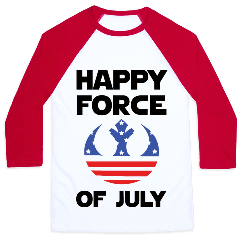 Happy Force Of July Baseball Tee