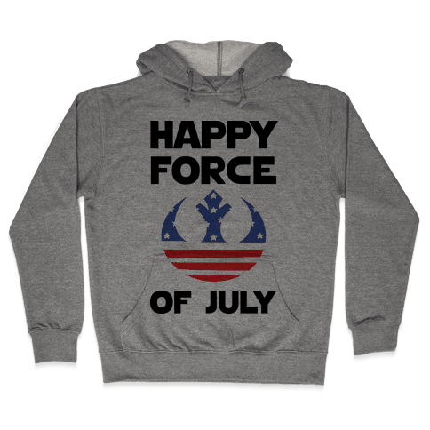 Happy Force Of July Hooded Sweatshirt
