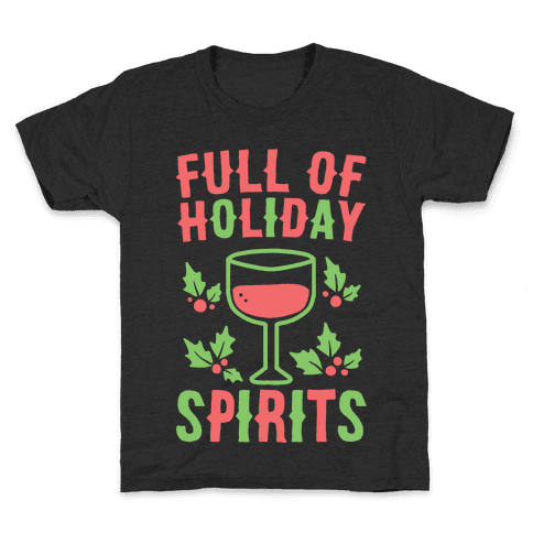 Full of Holiday Spirits Kids T-Shirt