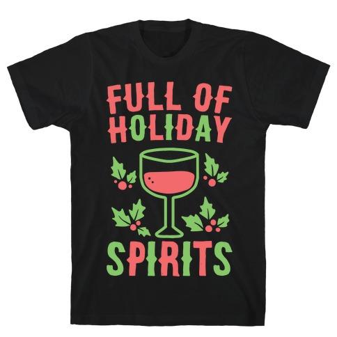Full of Holiday Spirits T-Shirt