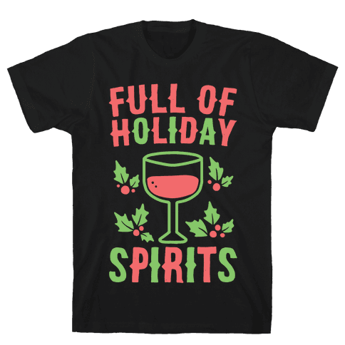 Full of Holiday Spirits Mens T-Shirt
