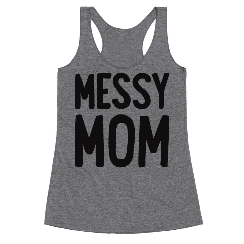 Messy Mom Racerback Tank Top