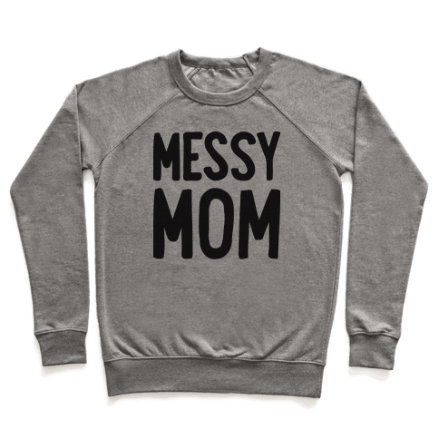 Messy Mom Pullover