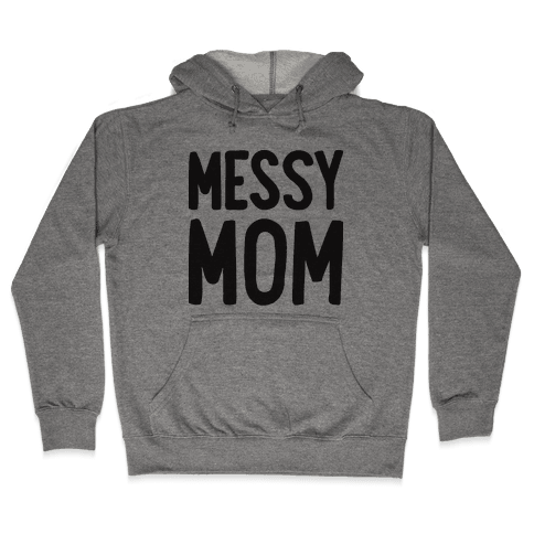 Messy Mom Hooded Sweatshirt