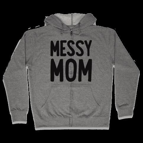 Messy Mom Zip Hoodie